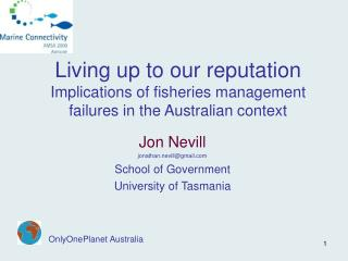 Satisfying our notoriety Ramifications of fisheries administration disappointments in the Australian setting