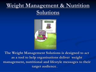 Weight Administration and Sustenance Arrangements