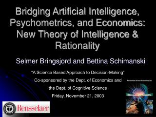 Crossing over Computerized reasoning, Psychometrics, and Financial matters: New Hypothesis of Insight and Discernment