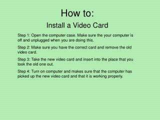 Step by step instructions to: