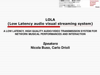 LOLA (Low Inertness varying media gushing framework)