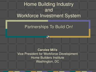 Home Building Industry and Workforce Speculation Framework Associations To Expand On!