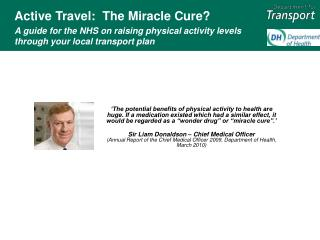 Dynamic Travel: The Supernatural occurrence Cure? An aide for the NHS on raising physical action levels through your nea