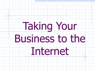 Taking Your Business to the Web
