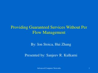 Giving Ensured Administrations Without Per Stream Administration