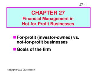 Revenue driven (financial specialist possessed) versus not-revenue driven organizations Objectives of the firm