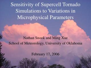 Affectability of Supercell Tornado Recreations to Varieties in Microphysical Parameters