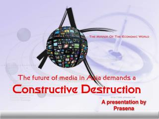 The eventual fate of media in Asia requests a Productive Obliteration