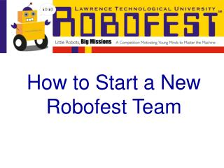 The most effective method to Begin Another Robofest Group