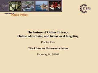 The Eventual fate of Online Protection: Web promoting and behavioral focusing on Kristina Irion Third Web Administration
