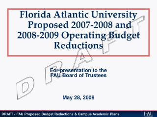Florida Atlantic College Proposed 2007-2008 and 2008-2009 Working Spending plan Diminishments