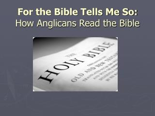 For the Book of scriptures Lets me know So: How Anglicans Read the Book of scriptures
