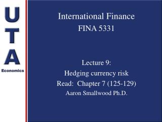 Global Account FINA 5331 Address 9: Supporting money hazard Read: Section 7 (125-129) Aaron Smallwood Ph.D.