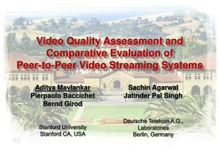 Video Quality Appraisal and Relative Assessment of Shared Video Gushing Frameworks