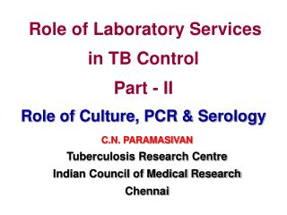 Part of Research facility Administrations in TB Control Part - II Part of Society, PCR and Serology