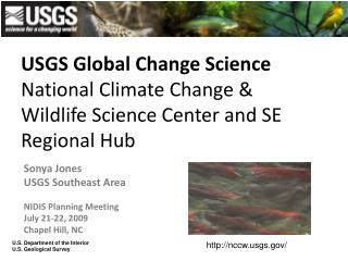 USGS Worldwide Change Science National Environmental Change and Untamed life Science Center and SE Territorial Center po