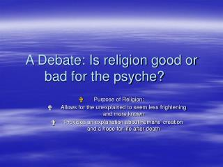 A Civil argument: Is religion great or awful for the psyche?