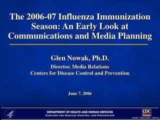 The 2006-07 Flu Inoculation Season: An Early Take a gander at Correspondences and Media Arranging Glen Nowak, Ph.D.