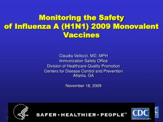 Checking the Wellbeing of Flu A (H1N1) 2009 Monovalent Immunizations