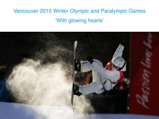 Vancouver 2010 Winter Olympic and Paralympic Diversions 'With shining hearts'
