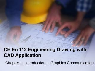 CE En 112 Designing Drawing with computer aided design Application