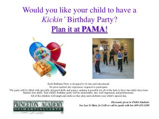 Would you like your kid to have a Kickin' Birthday Party? Arrangement it at PAMA !