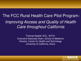 The FCC Country Human services Test case System : Enhancing Access and Nature of Social insurance all through California