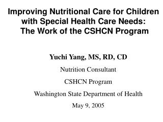 Enhancing Nutritious Tend to Youngsters with Unique Medicinal services Needs: The Work of the CSHCN Program