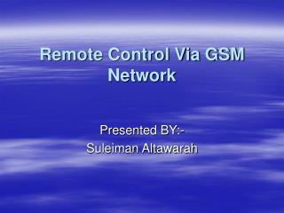 Remote Control By means of GSM System
