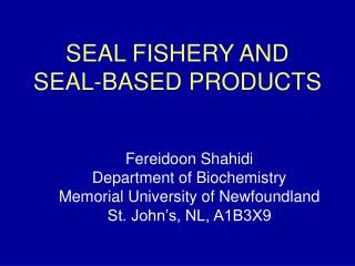 SEAL FISHERY AND SEAL-BASED Items
