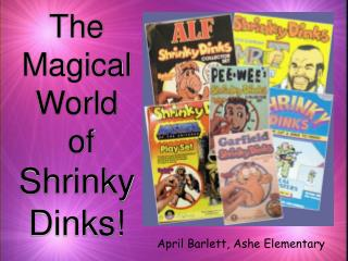 The Supernatural Universe of Shrinky Dinks!
