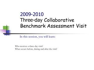 2009-2010 Three-day Community Benchmark Evaluation Visit