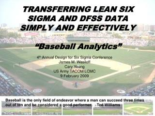 "Exchanging Incline SIX SIGMA AND DFSS Information Essentially AND Successfully ""Baseball Investigation"""