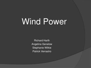 Wind Influence Richard Harth Angelina Genelow Stephanie Wilkie Patrick Verrastro