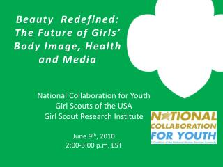 National Coordinated effort for Youth Young lady Scouts of the USA Young lady Scout Research Establishment June 9 th , 2