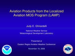 Aeronautics Items from the Confined Avionics MOS Program (Light) Judy E. Ghirardelli National Climate Administration Met