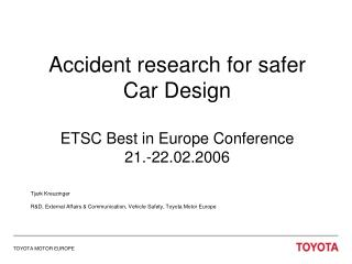 Mishap research for more secure Auto Outline ETSC Best in Europe Gathering 21.- 22.02.2006
