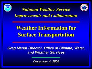 National Climate Administration Changes and Coordinated effort Climate Data for Surface Transportation