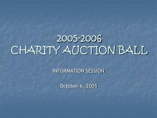 2005-2006 Philanthropy Closeout BALL