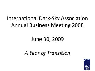 Global Dull Sky Affiliation Yearly Conference 2008 June 30, 2009 A Year of Move