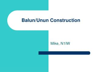Balun/Unun Development