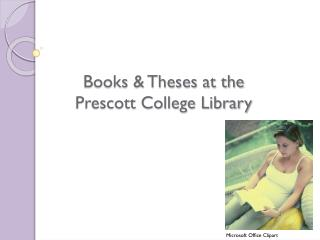 Books and Postulations at the Prescott School Library