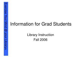 Data for Graduate Understudies