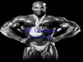 Mr. Olympia Ron Coleman