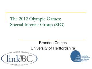 The 2012 Olympic Amusements: Particular vested party (SIG)