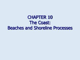 Part 10 The Coast: Shorelines and Shoreline Forms