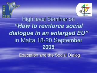 "Abnormal state Class on "" How to fortify social dialog in an augmented EU"" in Malta 18-20 Septe mber 2005"