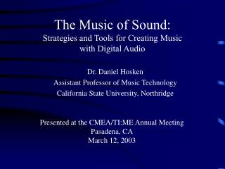 The Music of Sound: Procedures and Devices for Making Music with Advanced Sound
