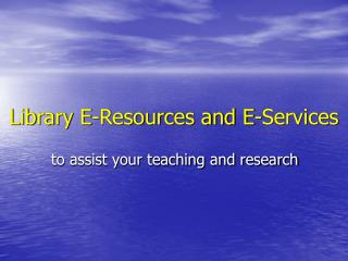 Library E-Assets and E-Administrations