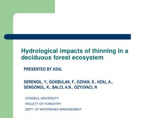 Hydrological effects of diminishing in a deciduous timberland biological system